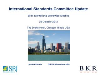International Standards Committee Update BKR International Worldwide Meeting 23 October 2012