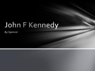 J ohn F  K ennedy