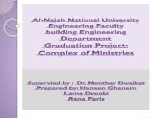 Supervied by :  Dr. Monther Dwaikat Prepared by: Haneen Ghanem Lama Droobi Rana Faris