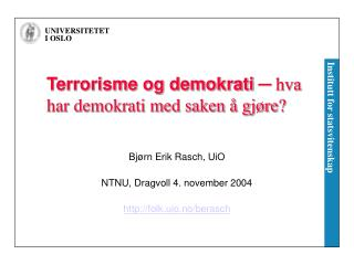 Terrorisme og demokrati ─ hva har demokrati med saken å gjøre?