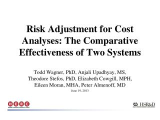 Risk Adjustment for Cost Analyses: The Comparative Effectiveness of Two Systems