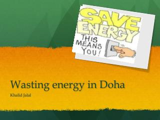 Wasting energy in Doha