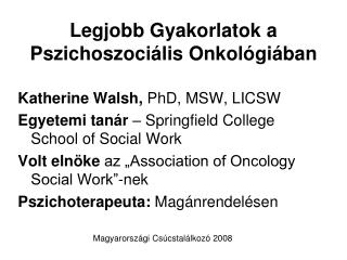 Legjobb Gyakorlatok a Pszichoszociális Onkológiában