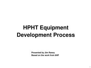 HPHT Equipment Development Process