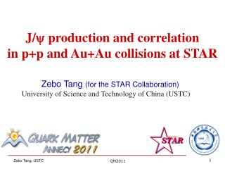 Zebo Tang  (for the STAR Collaboration) University of Science and Technology of China (USTC)