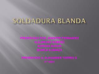 SOLDADURA BLANDA