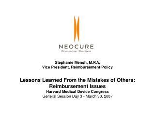 Stephanie Mensh, M.P.A. Vice President, Reimbursement Policy