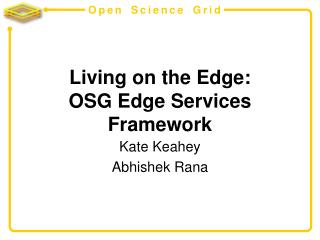 Living on the Edge: OSG Edge Services Framework