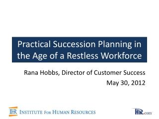 Practical Succession Planning in the Age of a Restless Workforce