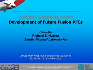 General Comments on the Development of Future Fusion PFCs presented by Richard E. Nygren