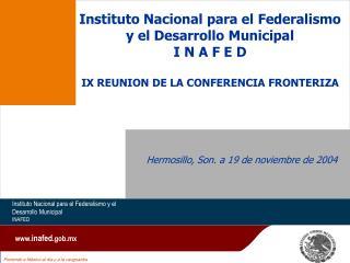 Instituto Nacional para el Federalismo y el Desarrollo Municipal I N A F E D