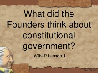 What did the Founders think about constitutional government?
