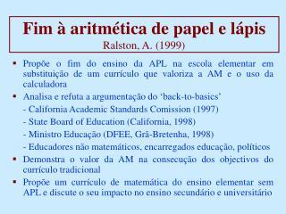 Fim à aritmética de papel e lápis Ralston, A. (1999)