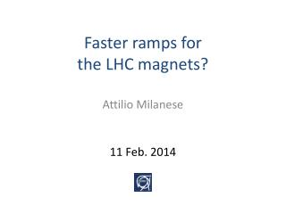 Faster ramps for                             the LHC magnets?