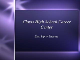 Clovis High School Career Center