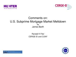 Comments on: U.S. Subprime Mortgage Market Meltdown by James Barth