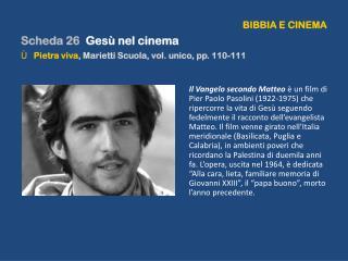 BIBBIA E CINEMA Scheda 26 Gesù nel cinema Pietra viva ,  Marietti  Scuola, vol. unico, pp. 110-111