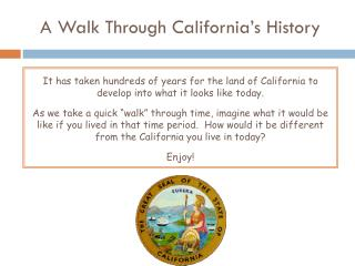 A Walk Through California's History