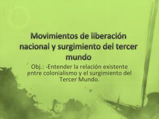Movimientos de liberaci�n nacional y surgimiento del tercer mundo