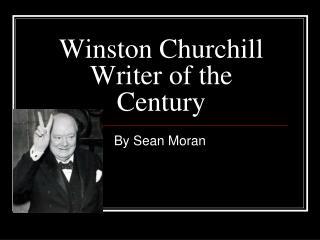 Winston Churchill Writer of the Century