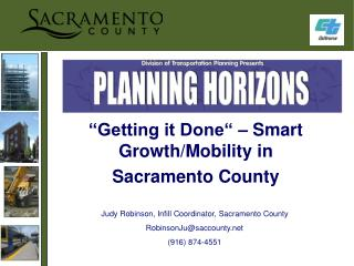 �Getting it Done� � Smart Growth/Mobility in  Sacramento County
