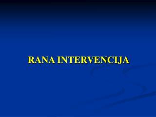RANA INTERVENCIJA