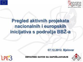 Pregled  aktivnih projekata nacionalnih i europskih inicijativa s područja  BBŽ-a
