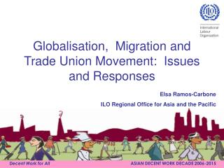 Globalisation,  Migration and Trade Union Movement:  Issues and Responses