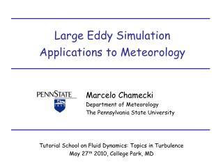 Large Eddy Simulation Applications to Meteorology