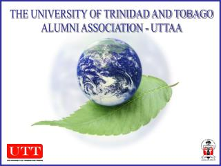 THE UNIVERSITY OF TRINIDAD AND TOBAGO ALUMNI ASSOCIATION - UTTAA