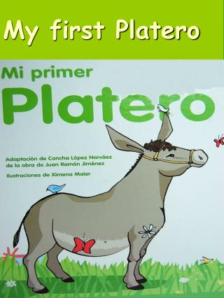 My first Platero