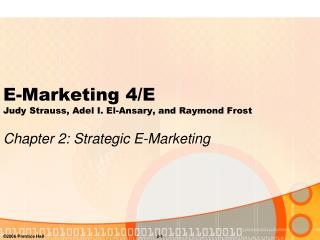E-Marketing 4/E Judy Strauss, Adel I. El-Ansary, and Raymond Frost