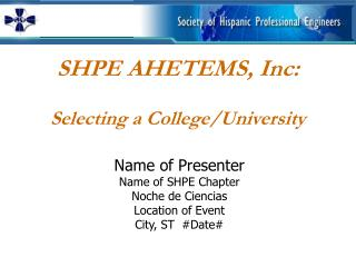 SHPE AHETEMS, Inc:  Selecting a College/University