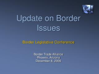 Update on Border Issues
