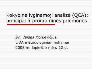 Kokybinė lyginamoji analizė (QCA): principai ir programinės priemonės