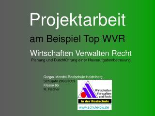 Projektarbeit am Beispiel Top WVR