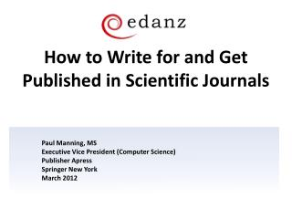 How to Write for and Get Published in Scientific Journals