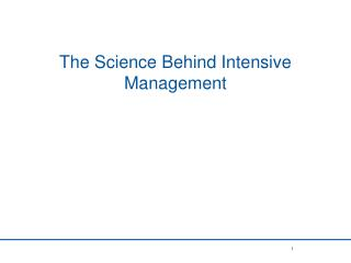The Science Behind Intensive Management