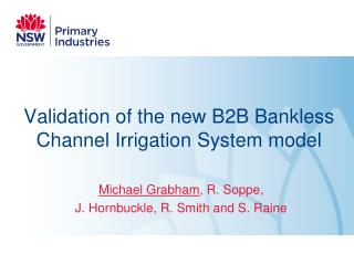 Validation of the new B2B Bankless Channel Irrigation System model