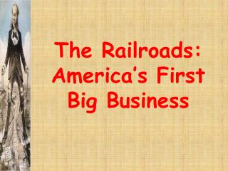 The Railroads: America's First Big Business