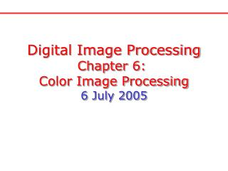 Digital Image Processing Chapter 6:  Color Image Processing 6 July 2005