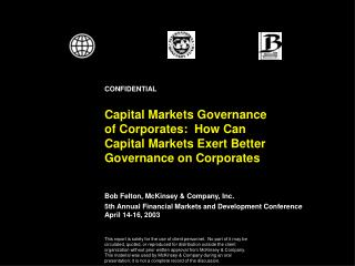 Capital Markets Governance of Corporates:  How Can Capital Markets Exert Better Governance on Corporates