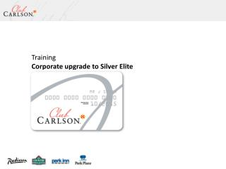 Training Corporate upgrade to Silver Elite