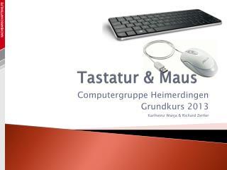 Tastatur & Maus