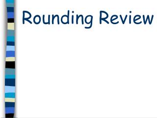Rounding Review