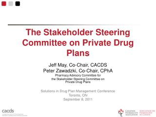 The Stakeholder Steering Committee on Private Drug Plans