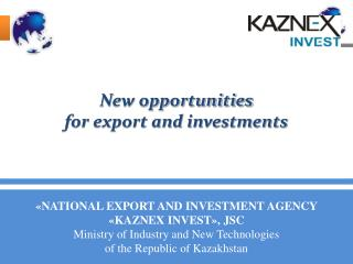 « NATIONAL EXPORT AND INVESTMENT AGENCY  « KAZNEX INVEST » , JSC