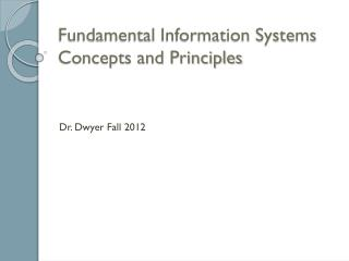 Fundamental  Information Systems  Concepts and Principles
