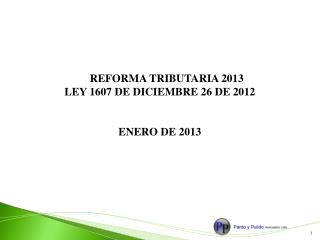 REFORMA TRIBUTARIA 2013 LEY 1607 DE DICIEMBRE 26 DE 2012 ENERO DE 2013
