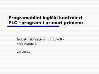 Programabilni logi čki kontroleri  PLC  –program i primeri primene
